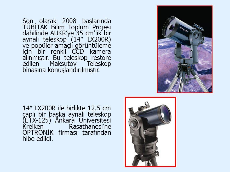 Son olarak 2008 başlarında TÜBİTAK Bilim Toplum Projesi dahilinde AUKR'ye 35 cm'lik bir aynalı teleskop (14  LX200R) ve popüler amaçlı görüntüleme iç