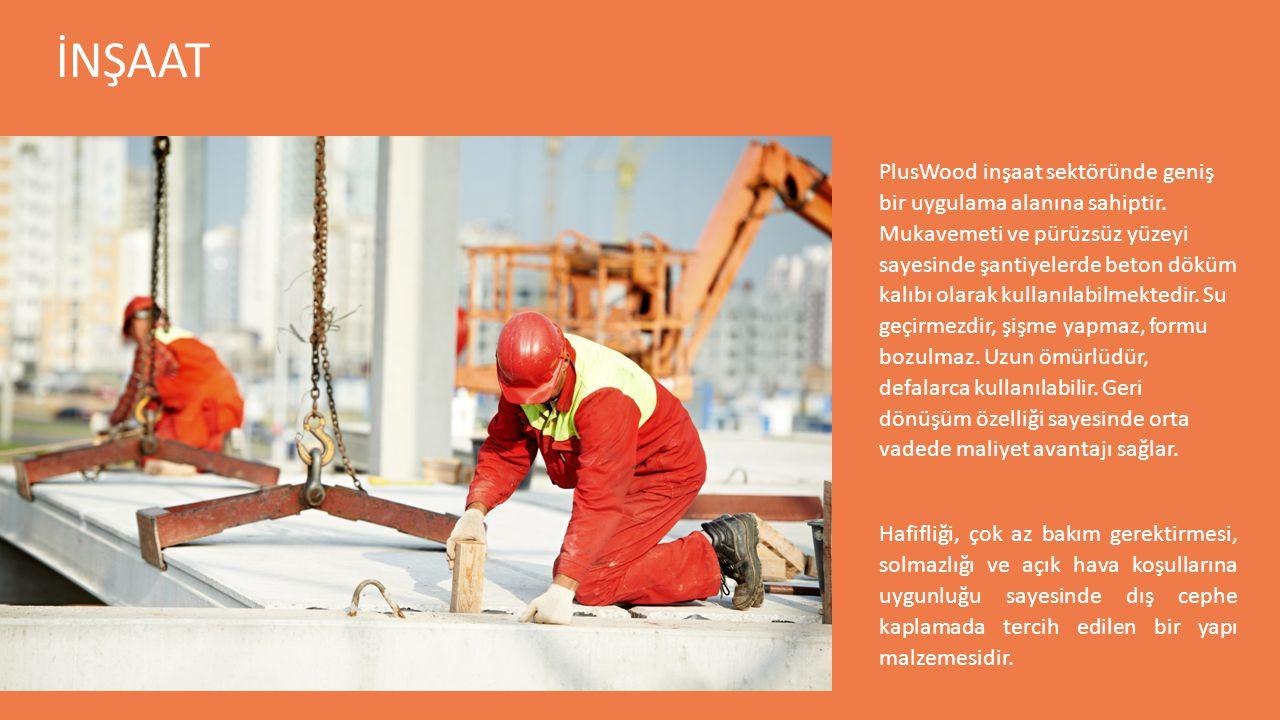 İNŞAAT PlusWood inşaat sektöründe geniş bir uygulama alanına sahiptir. Mukavemeti ve pürüzsüz yüzeyi sayesinde şantiyelerde beton döküm kalıbı olarak