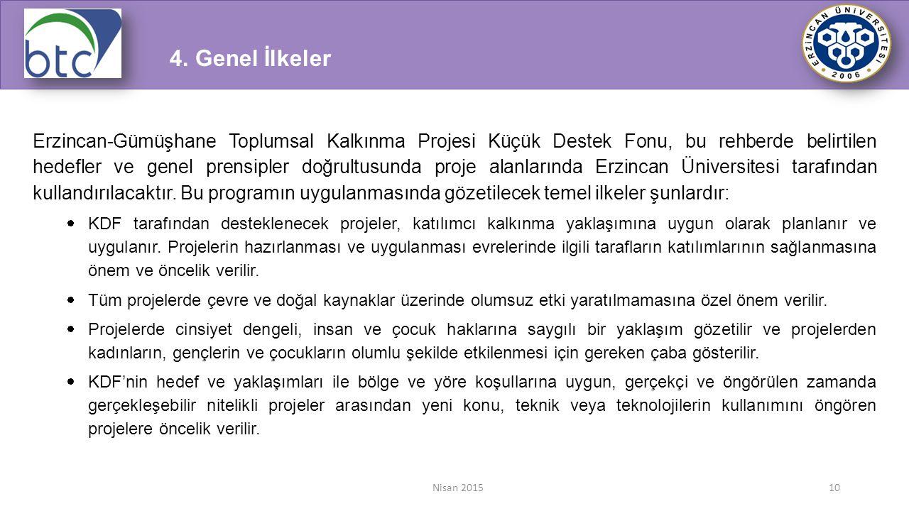Nisan 201510 Erzincan-Gümüşhane Toplumsal Kalkınma Projesi Küçük Destek Fonu, bu rehberde belirtilen hedefler ve genel prensipler doğrultusunda proje