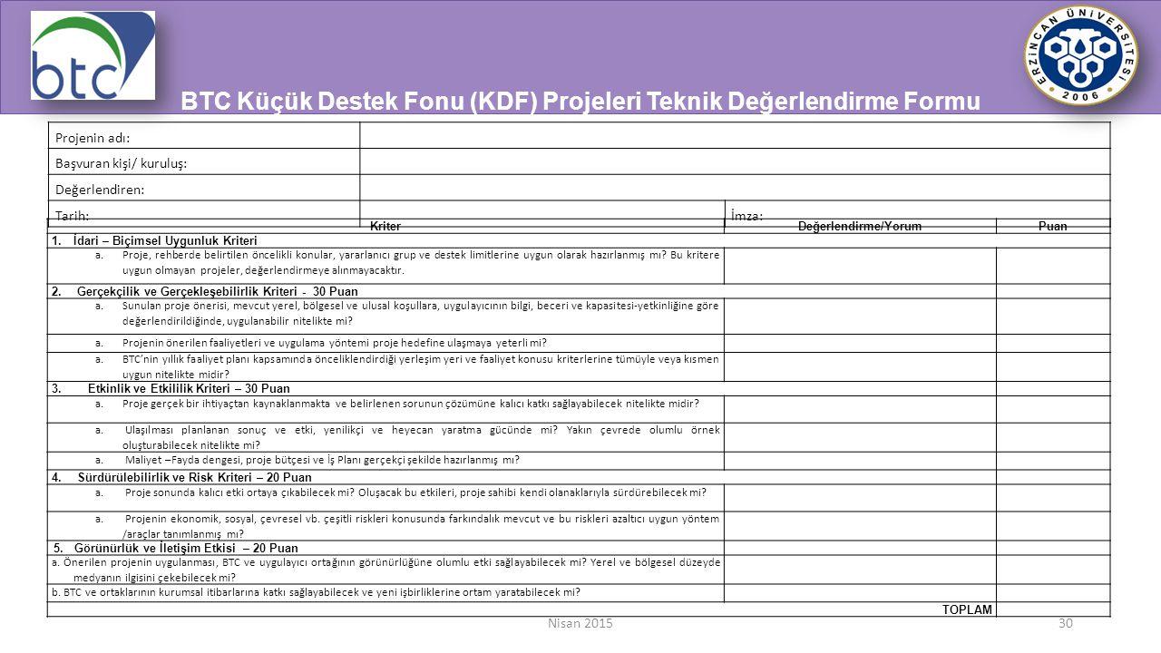 KriterDeğerlendirme/YorumPuan 1.İdari – Biçimsel Uygunluk Kriteri a.Proje, rehberde belirtilen öncelikli konular, yararlanıcı grup ve destek limitleri