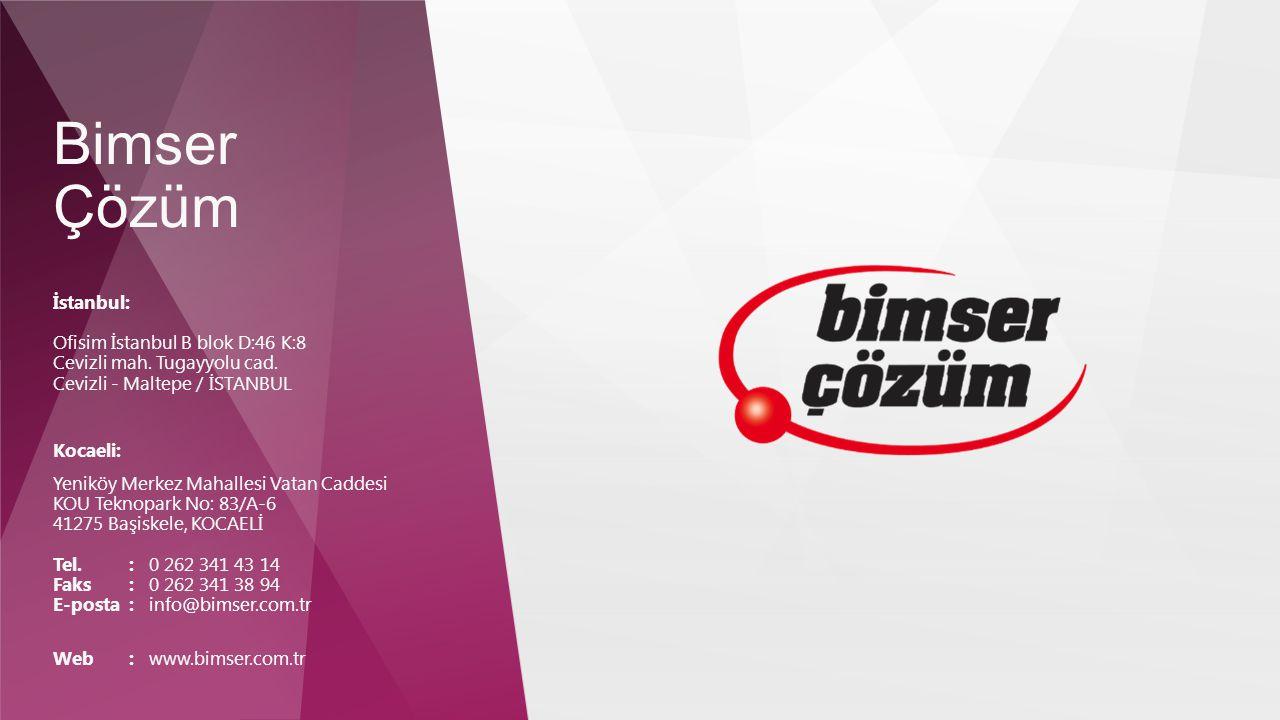 Bimser Çözüm İstanbul: Ofisim İstanbul B blok D:46 K:8 Cevizli mah. Tugayyolu cad. Cevizli - Maltepe / İSTANBUL Kocaeli: Yeniköy Merkez Mahallesi Vata