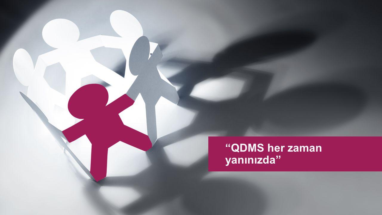 """""""QDMS her zaman yanınızda"""""""