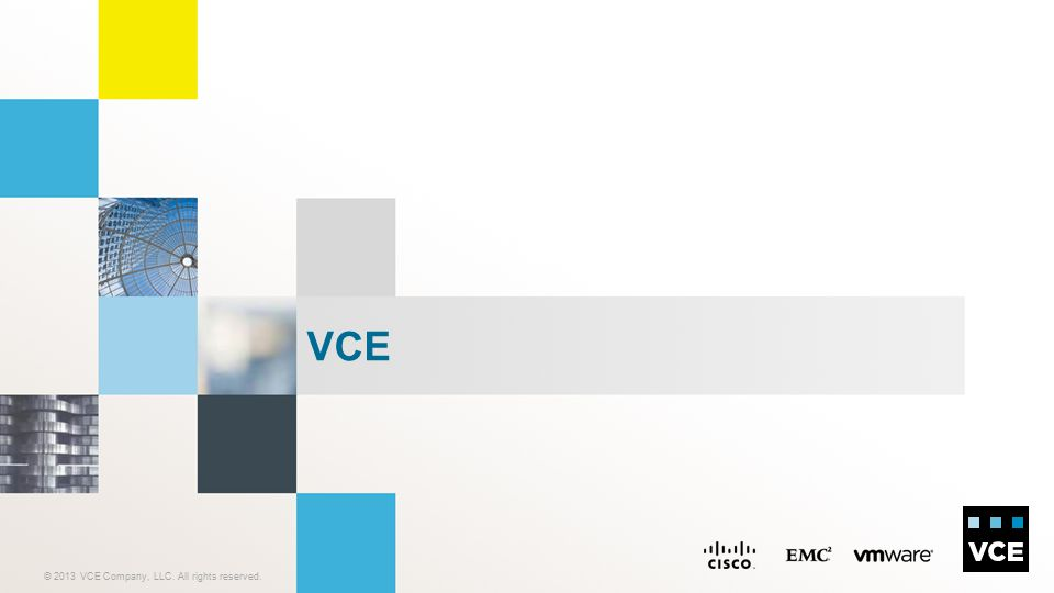 © 2014 VCE Company, LLC.All rights reserved. VCE Confidential VCE KİMDİR.