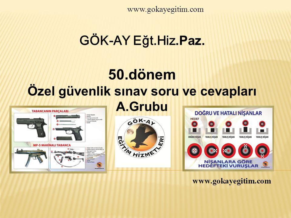 www.gokayegitim.com 122 SİLAHSIZ ADAYLAR İÇİN TEST BİTMİŞTİR.