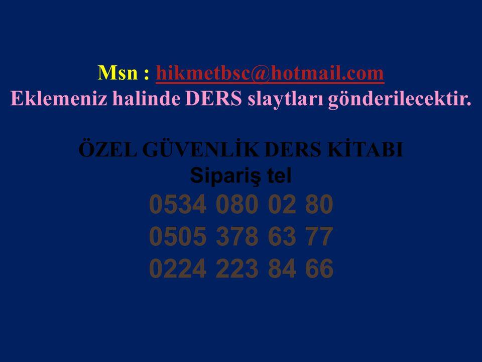 www.gokayegitim.com 147 Msn : hikmetbsc@hotmail.comhikmetbsc@hotmail.com Eklemeniz halinde DERS slaytları gönderilecektir.