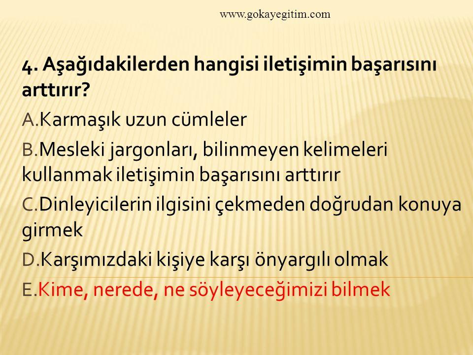 www.gokayegitim.com 4.Türk Ceza Kanununa göre SİLAH tanımına aşağıdakilerden hangisi girer.