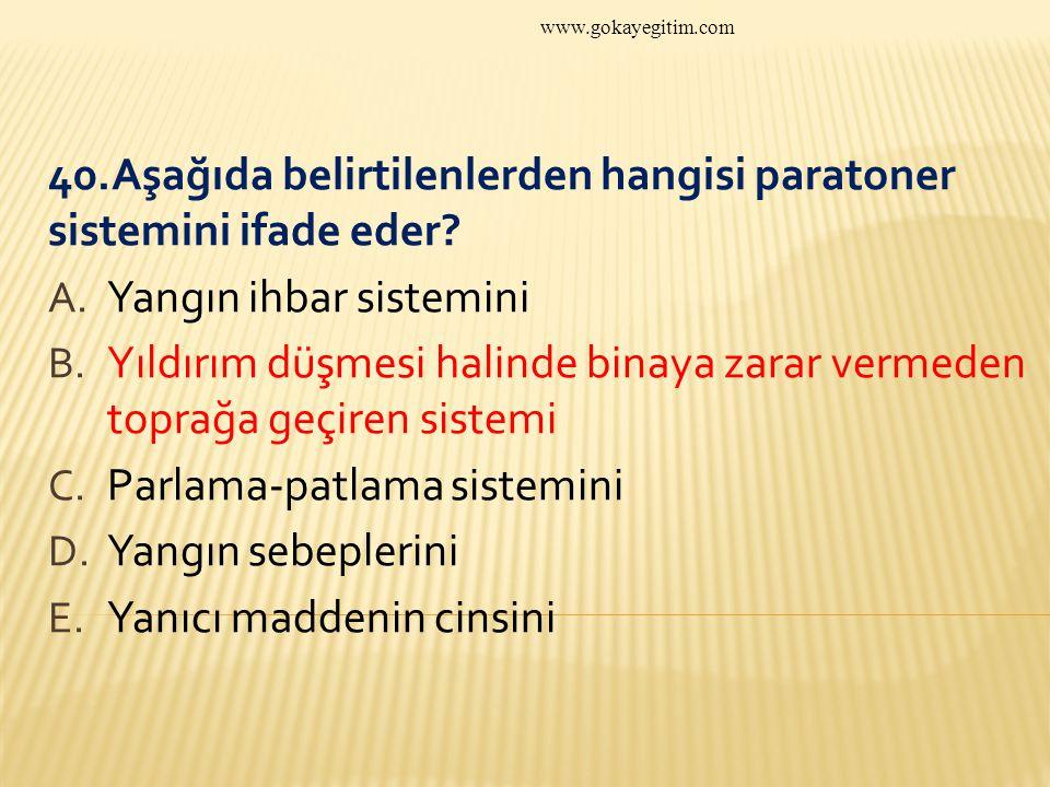 www.gokayegitim.com 40.Aşağıda belirtilenlerden hangisi paratoner sistemini ifade eder.