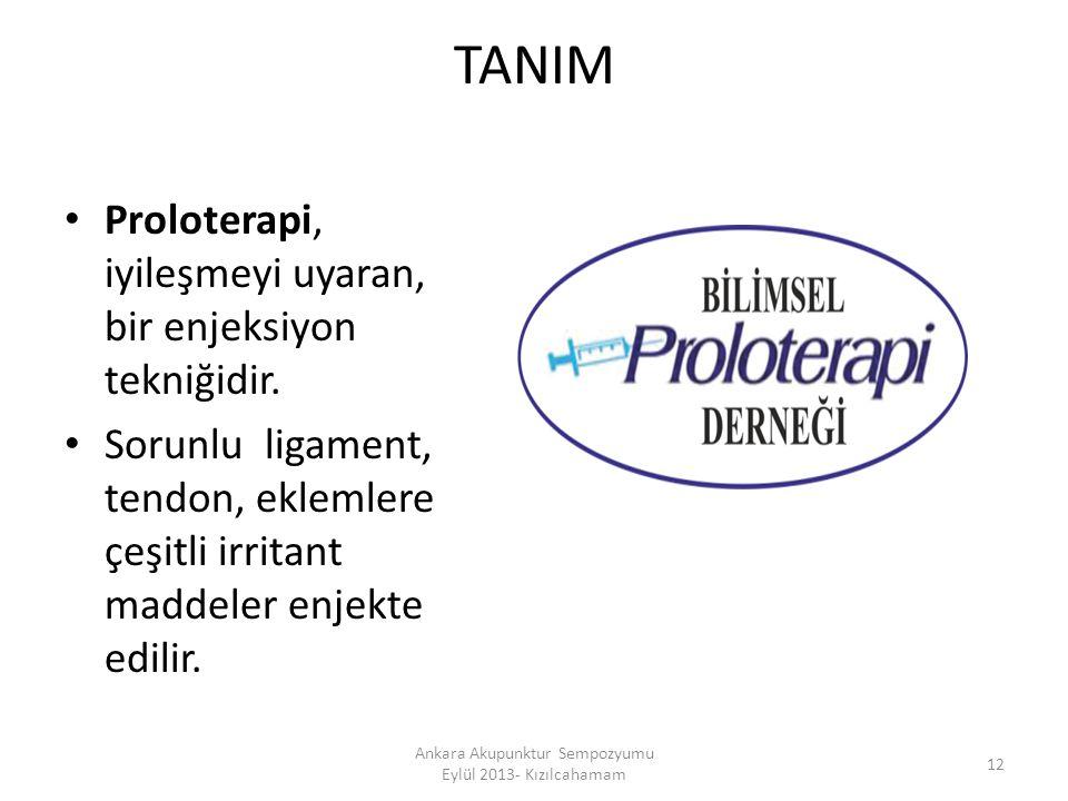 TANIM Proloterapi, iyileşmeyi uyaran, bir enjeksiyon tekniğidir. Sorunlu ligament, tendon, eklemlere çeşitli irritant maddeler enjekte edilir. 12 Anka
