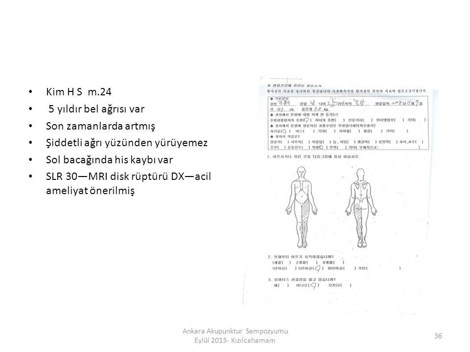 Kim H S m.24 5 yıldır bel ağrısı var Son zamanlarda artmış Şiddetli ağrı yüzünden yürüyemez Sol bacağında his kaybı var SLR 30—MRI disk rüptürü DX—aci
