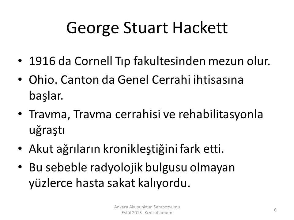 George Stuart Hackett 1916 da Cornell Tıp fakultesinden mezun olur. Ohio. Canton da Genel Cerrahi ihtisasına başlar. Travma, Travma cerrahisi ve rehab