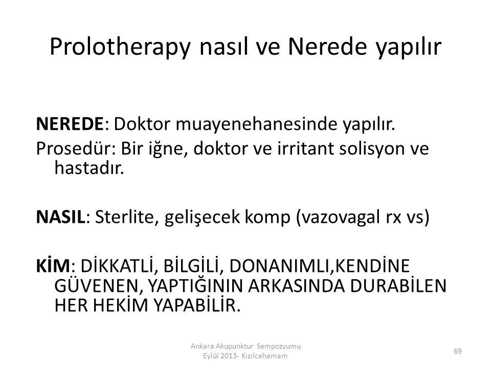 Prolotherapy nasıl ve Nerede yapılır NEREDE: Doktor muayenehanesinde yapılır. Prosedür: Bir iğne, doktor ve irritant solisyon ve hastadır. NASIL: Ster