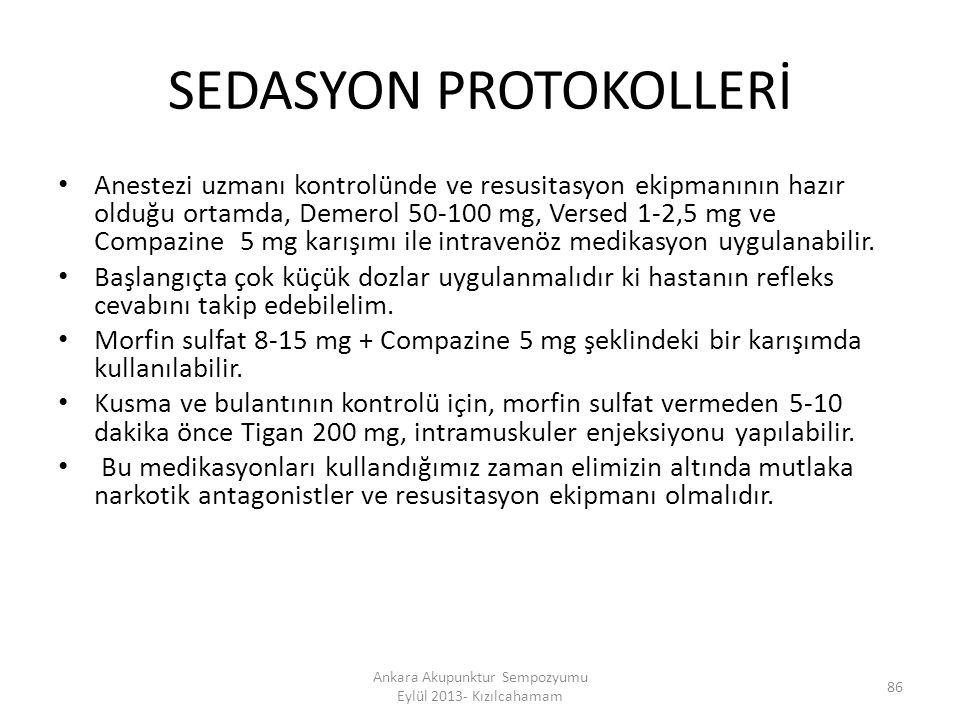 SEDASYON PROTOKOLLERİ Anestezi uzmanı kontrolünde ve resusitasyon ekipmanının hazır olduğu ortamda, Demerol 50-100 mg, Versed 1-2,5 mg ve Compazine 5