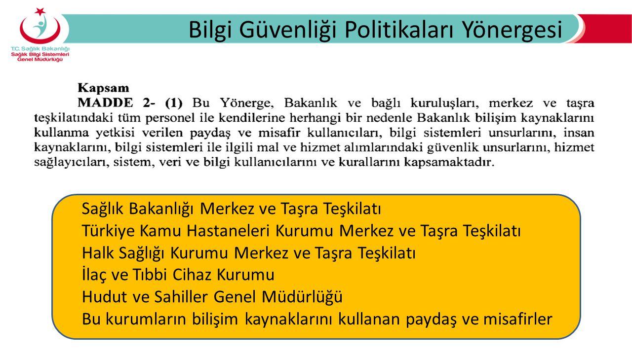 Bilgi Güvenliği Politikaları Yönergesi Sağlık Bakanlığı Merkez ve Taşra Teşkilatı Türkiye Kamu Hastaneleri Kurumu Merkez ve Taşra Teşkilatı Halk Sağlı