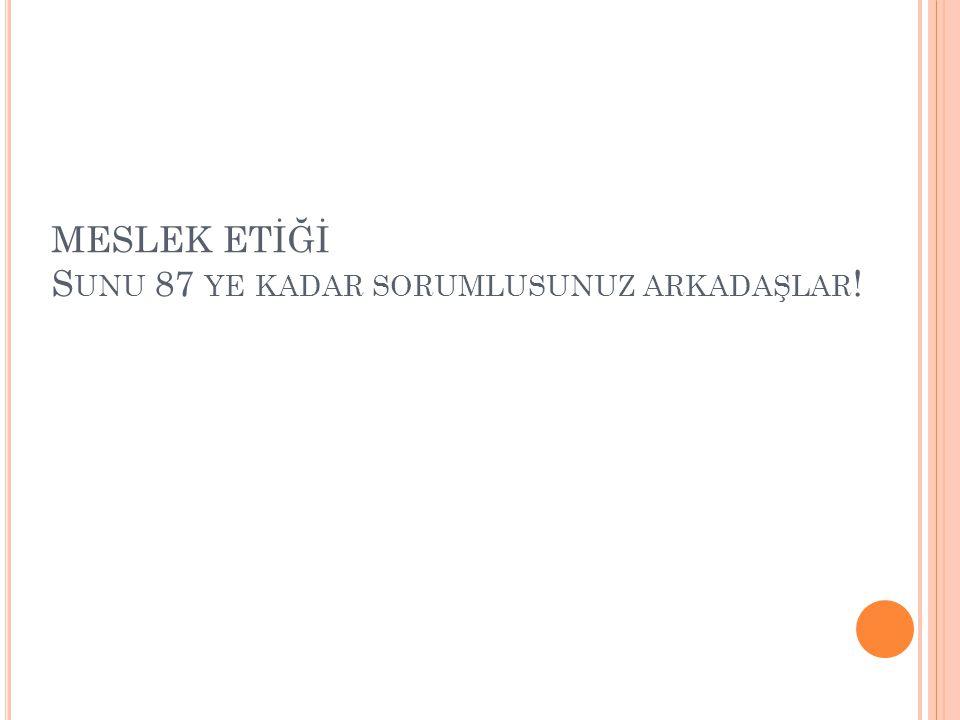 1.ETİK KAVRAMI 1.1.Etik Tanımı 1.2. Ahlaki Gelişim Süreci 1.3.