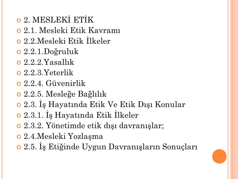 2.MESLEKİ ETİK 2.1.