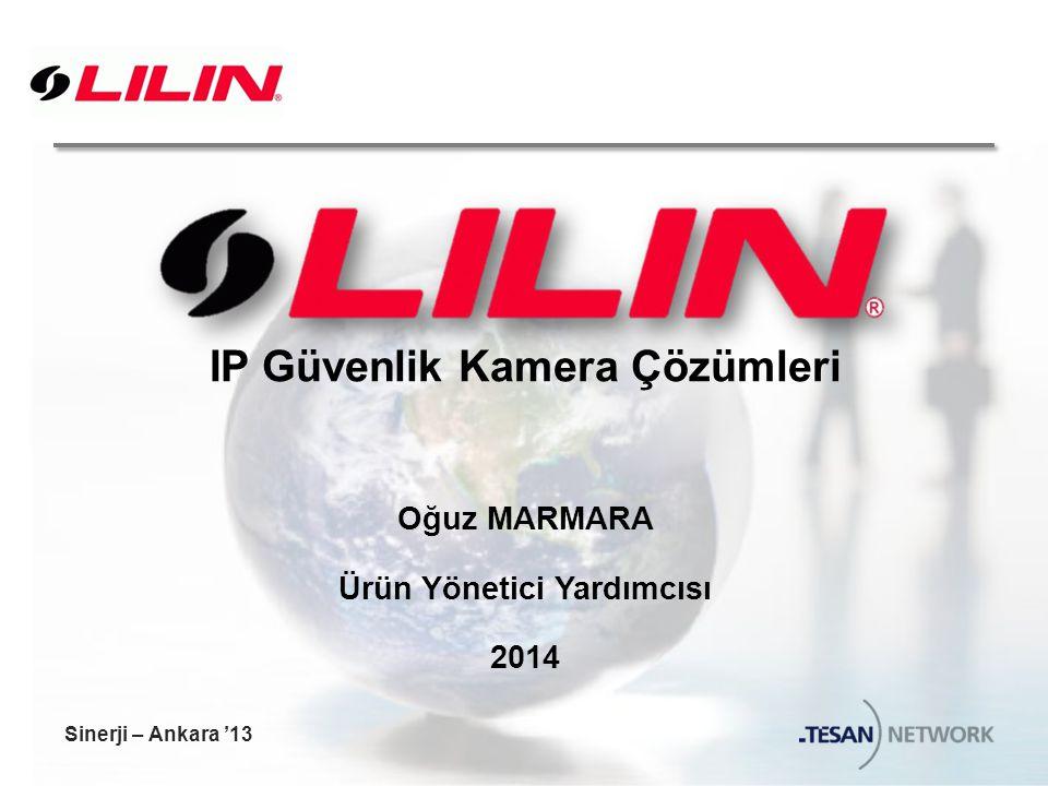 IP Güvenlik Kamera Çözümleri Oğuz MARMARA Ürün Yönetici Yardımcısı 2014 Sinerji – Ankara '13