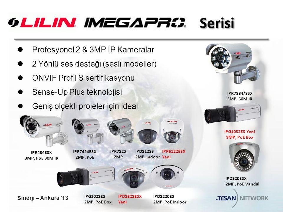 Serisi Profesyonel 2 & 3MP IP Kameralar 2 Yönlü ses desteği (sesli modeller) ONVIF Profil S sertifikasyonu Sense-Up Plus teknolojisi Geniş ölçekli projeler için ideal IPD320ESX 2MP, PoE Vandal IPR7334/8SX 3MP, 60M IR IPR434ESX 3MP, PoE 30M IR IPR7424ESX 2MP, PoE IPR722S 2MP IPG1022ES 2MP, PoE Box IPD2220ES 2MP, PoE Indoor IPD2122S 2MP, Indoor IPG1032ES Yeni 3MP, PoE Box IPR6122ESX Yeni IPD2322ESX Yeni Sinerji – Ankara '13