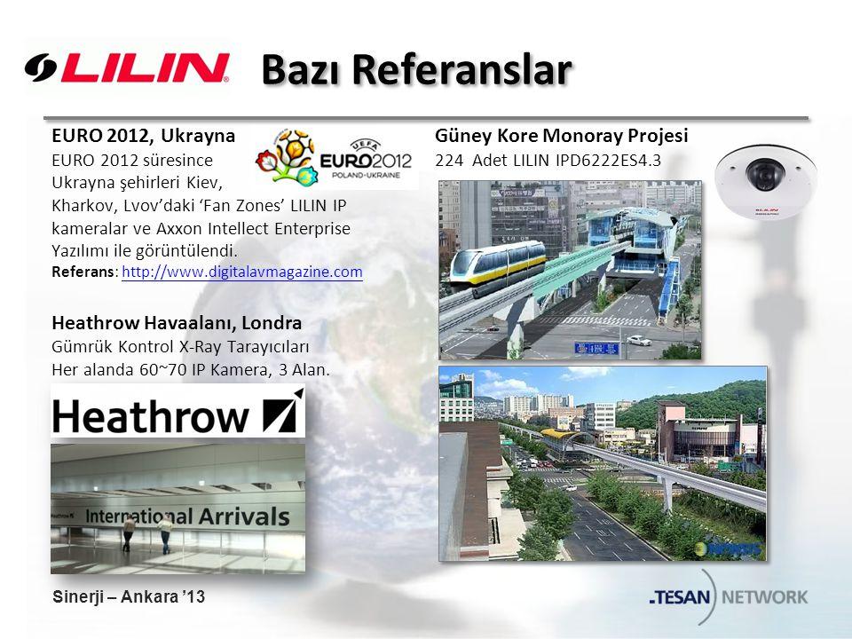 Bazı Referanslar EURO 2012, Ukrayna EURO 2012 süresince Ukrayna şehirleri Kiev, Kharkov, Lvov'daki 'Fan Zones' LILIN IP kameralar ve Axxon Intellect Enterprise Yazılımı ile görüntülendi.
