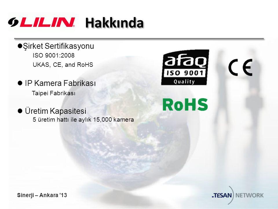 Hakkında Şirket Sertifikasyonu ISO 9001:2008 UKAS, CE, and RoHS IP Kamera Fabrikası Taipei Fabrikası Üretim Kapasitesi 5 üretim hattı ile aylık 15,000 kamera Sinerji – Ankara '13
