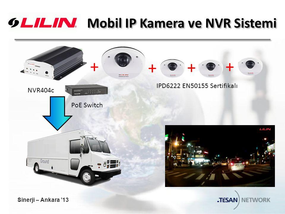 Mobil IP Kamera ve NVR Sistemi + + + + NVR404c PoE Switch IPD6222 EN50155 Sertifikalı Sinerji – Ankara '13
