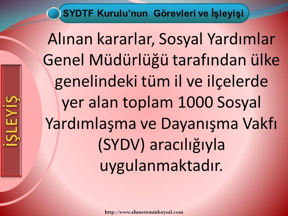 http://www.ahmeteminbaysal.com Alınan kararlar, Sosyal Yardımlar Genel Müdürlüğü tarafından ülke genelindeki tüm il ve ilçelerde yer alan toplam 1000