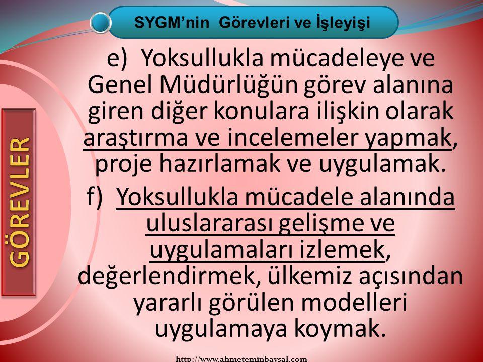 http://www.ahmeteminbaysal.com e) Yoksullukla mücadeleye ve Genel Müdürlüğün görev alanına giren diğer konulara ilişkin olarak araştırma ve incelemele
