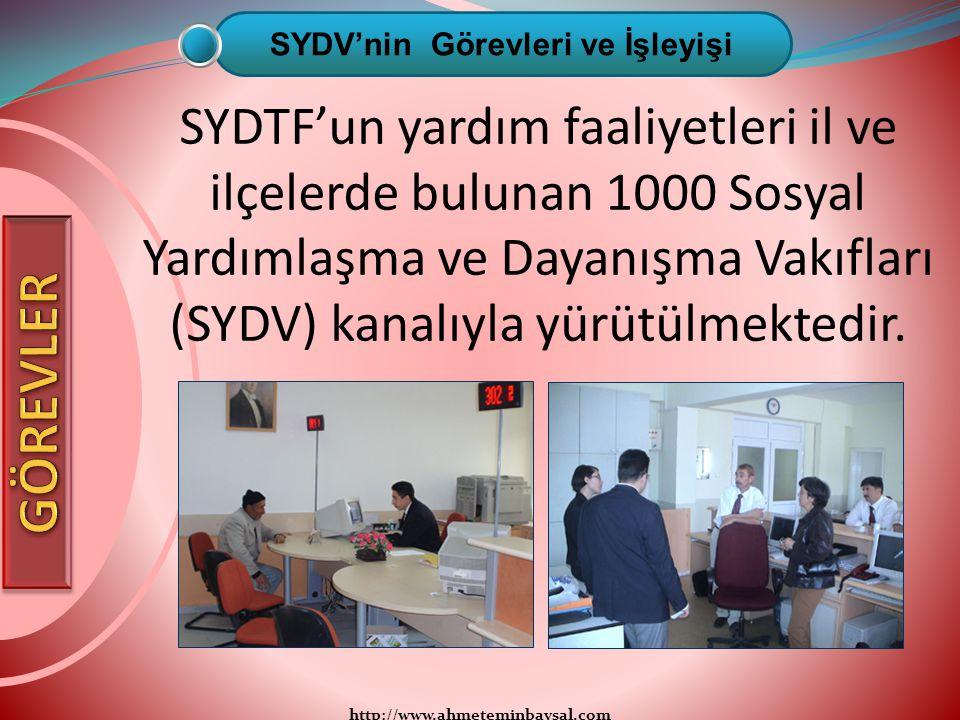 http://www.ahmeteminbaysal.com SYDTF'un yardım faaliyetleri il ve ilçelerde bulunan 1000 Sosyal Yardımlaşma ve Dayanışma Vakıfları (SYDV) kanalıyla yü