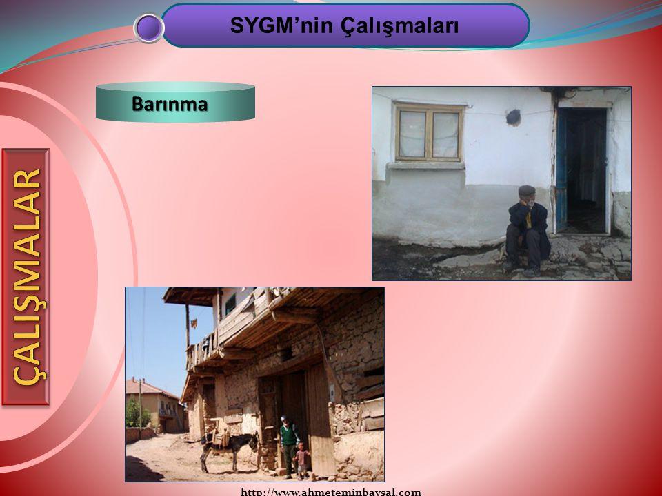 http://www.ahmeteminbaysal.com SYGM'nin Çalışmaları Barınma
