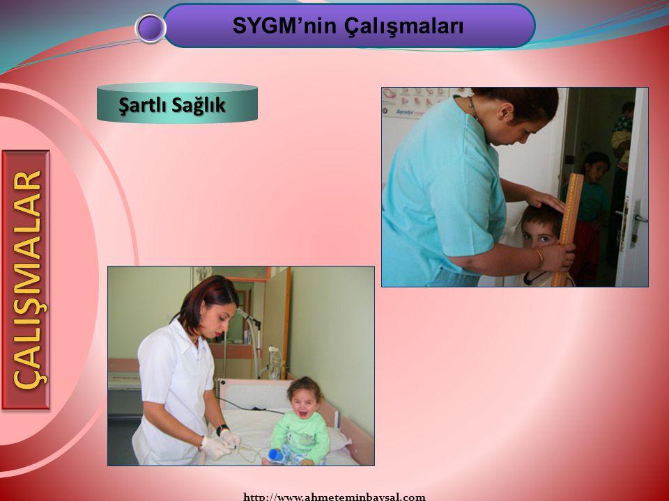 http://www.ahmeteminbaysal.com SYGM'nin Çalışmaları Şartlı Sağlık