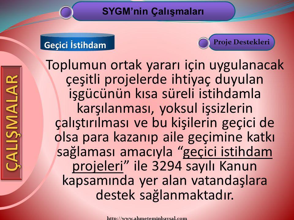 http://www.ahmeteminbaysal.com Toplumun ortak yararı için uygulanacak çeşitli projelerde ihtiyaç duyulan işgücünün kısa süreli istihdamla karşılanması