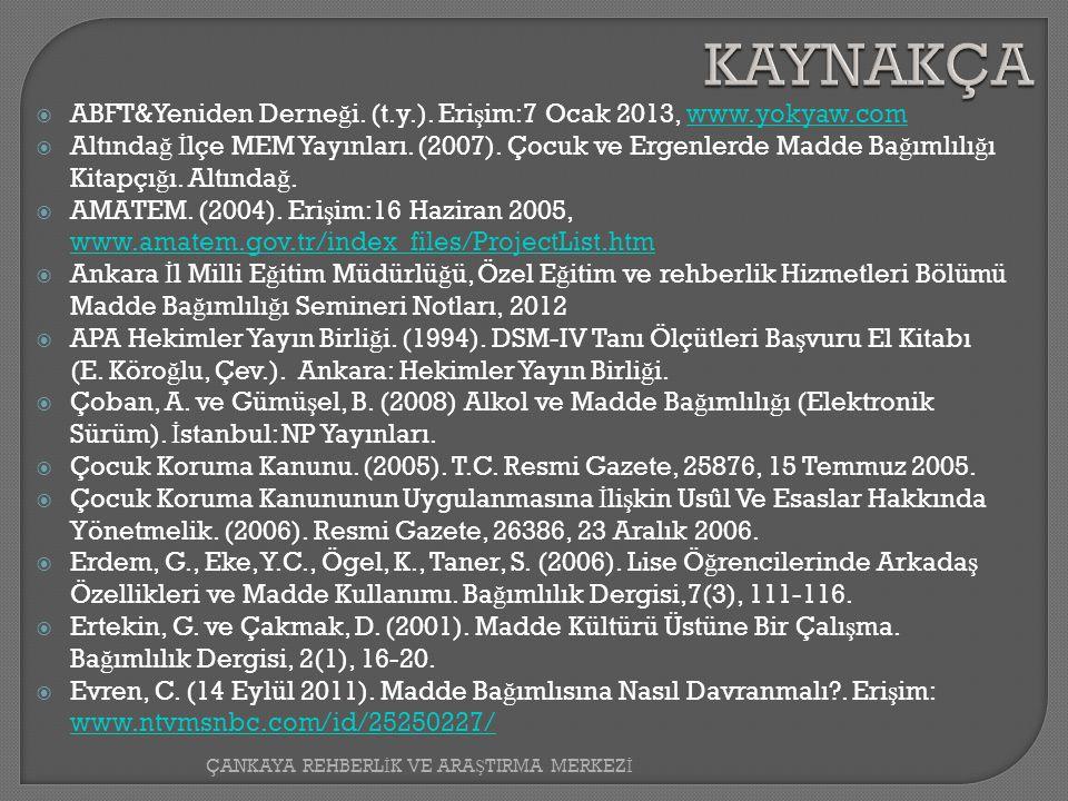 KAYNAKÇA  ABFT&Yeniden Derne ğ i.(t.y.).