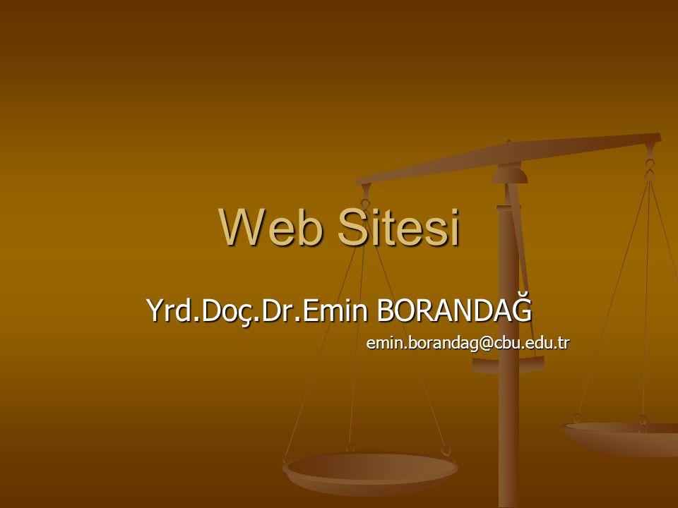 Web Sitesi Yrd.Doç.Dr.Emin BORANDAĞ emin.borandag@cbu.edu.tr