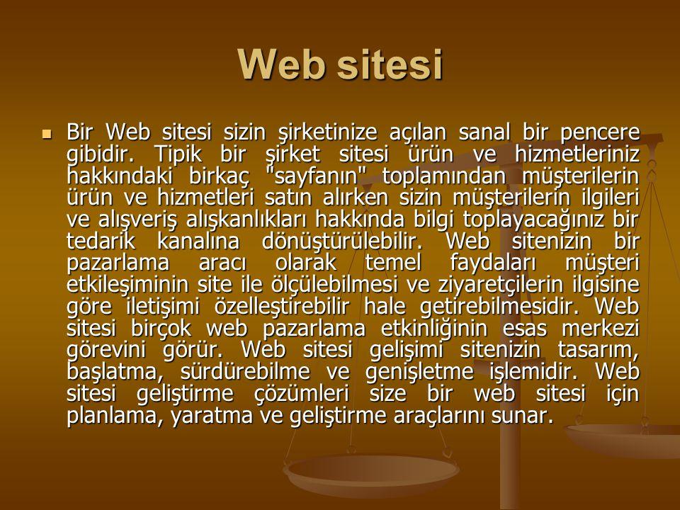 Web sitesi Bir Web sitesi sizin şirketinize açılan sanal bir pencere gibidir.