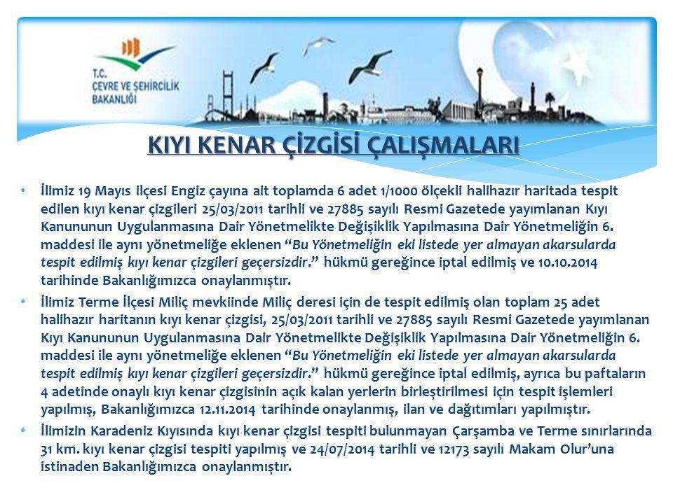 İlimiz 19 Mayıs ilçesi Engiz çayına ait toplamda 6 adet 1/1000 ölçekli halihazır haritada tespit edilen kıyı kenar çizgileri 25/03/2011 tarihli ve 278