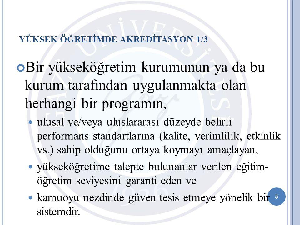 Bir yükseköğretim kurumunun ya da bu kurum tarafından uygulanmakta olan herhangi bir programın, ulusal ve/veya uluslararası düzeyde belirli performans