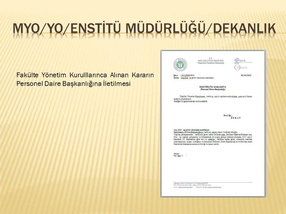 Fakülte Yönetim Kurulllarınca Alınan Kararın Personel Daire Başkanlığına İletilmesi