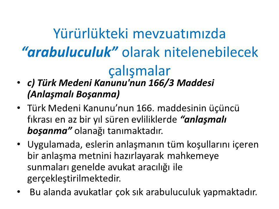 """Yürürlükteki mevzuatımızda """"arabuluculuk"""" olarak nitelenebilecek çalışmalar c) Türk Medeni Kanunu'nun 166/3 Maddesi (Anlaşmalı Boşanma) Türk Medeni Ka"""