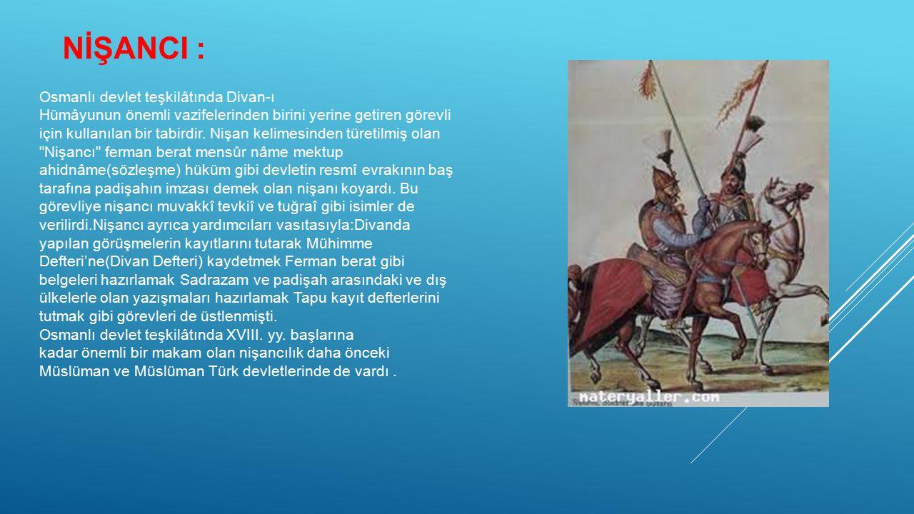 NİŞANCI : Osmanlı devlet teşkilâtında Divan-ı Hümâyunun önemli vazifelerinden birini yerine getiren görevli için kullanılan bir tabirdir. Nişan kelime