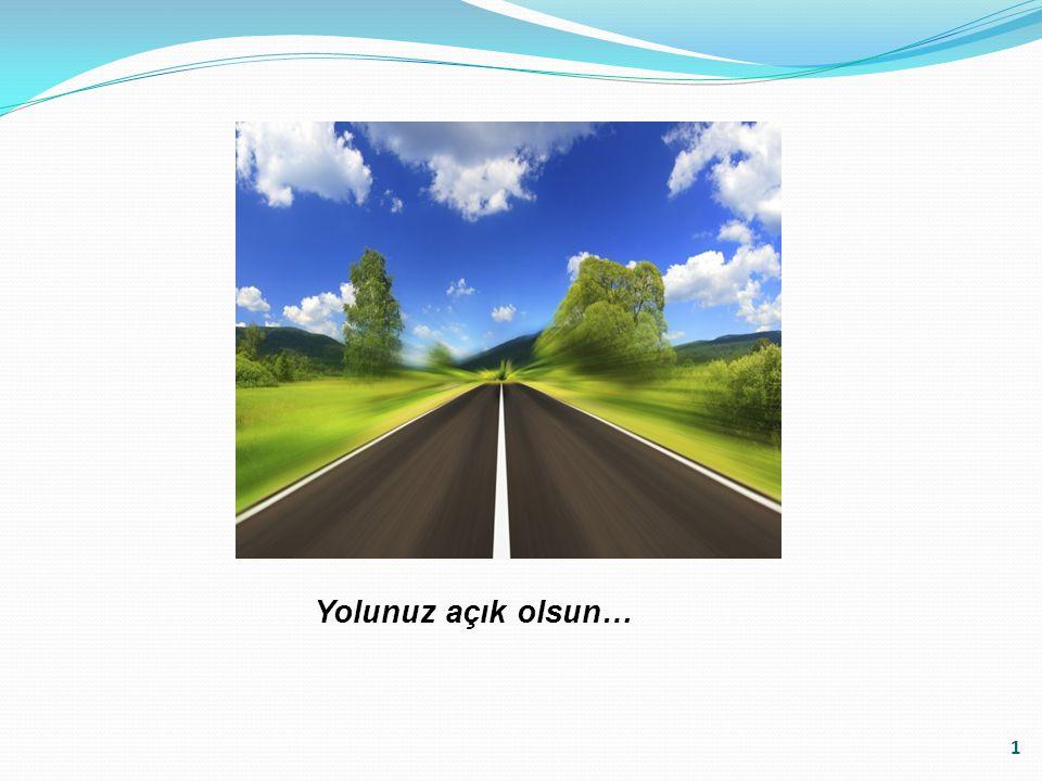 1 Yolunuz açık olsun…