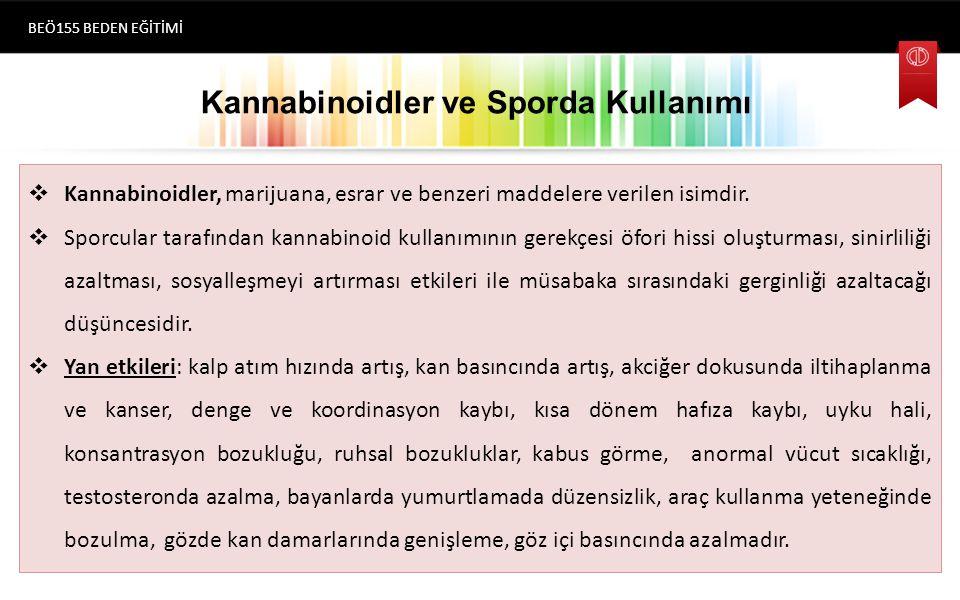 Kannabinoidler ve Sporda Kullanımı  Kannabinoidler, marijuana, esrar ve benzeri maddelere verilen isimdir.