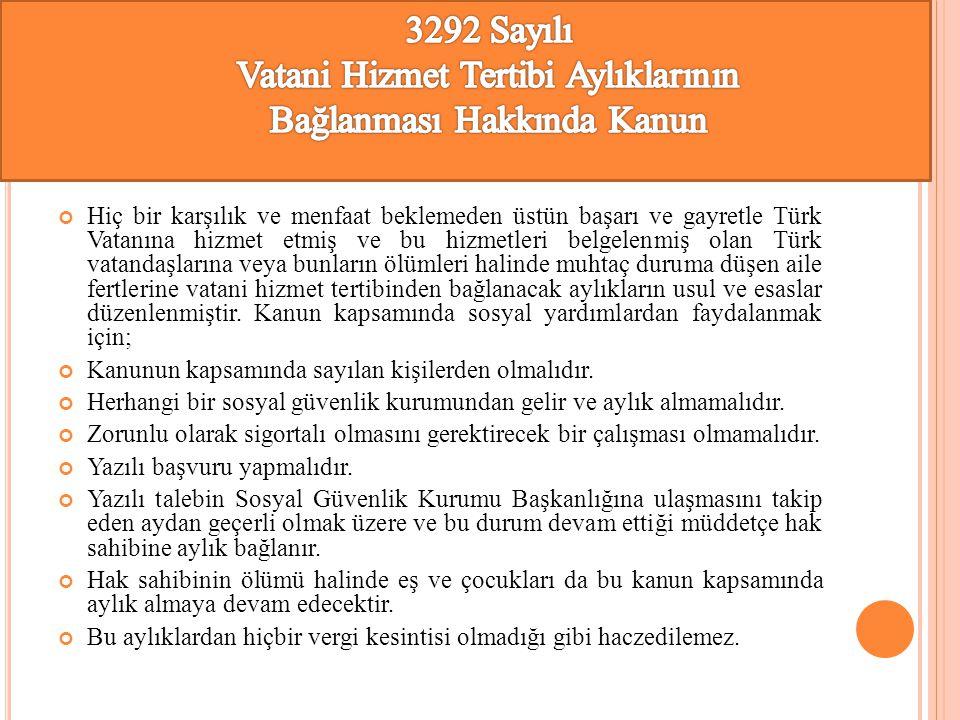 Hiç bir karşılık ve menfaat beklemeden üstün başarı ve gayretle Türk Vatanına hizmet etmiş ve bu hizmetleri belgelenmiş olan Türk vatandaşlarına veya