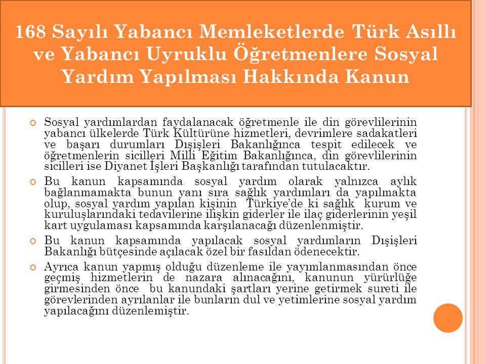 Sosyal yardımlardan faydalanacak öğretmenle ile din görevlilerinin yabancı ülkelerde Türk Kültürüne hizmetleri, devrimlere sadakatleri ve başarı durum