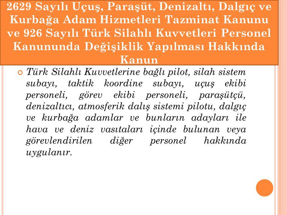 Türk Silahlı Kuvvetlerine bağlı pilot, silah sistem subayı, taktik koordine subayı, uçuş ekibi personeli, görev ekibi personeli, paraşütçü, denizaltıc