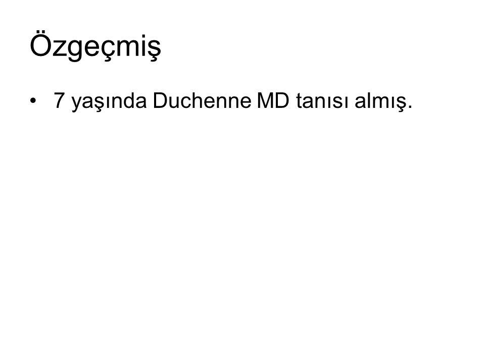 Özgeçmiş 7 yaşında Duchenne MD tanısı almış.