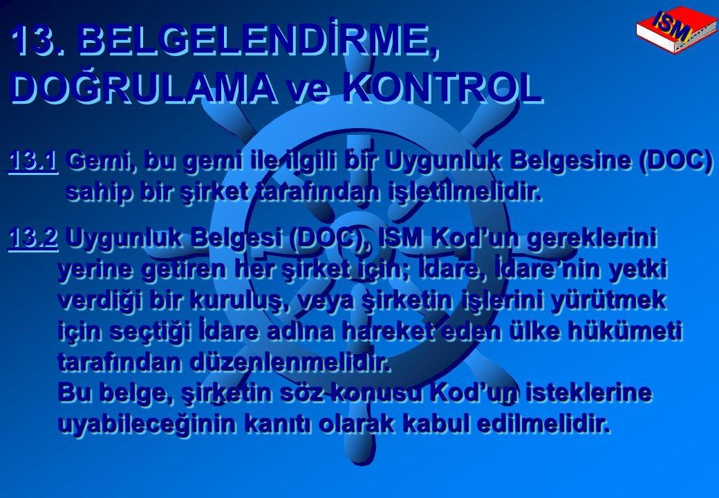 13.BELGELENDİRME, DOĞRULAMA ve KONTROL 13.