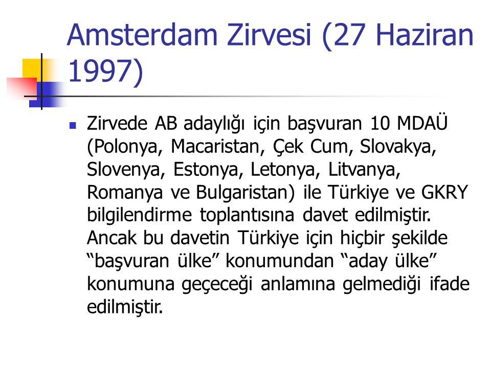 Amsterdam Zirvesi (27 Haziran 1997) Zirvede AB adaylığı için başvuran 10 MDAÜ (Polonya, Macaristan, Çek Cum, Slovakya, Slovenya, Estonya, Letonya, Lit