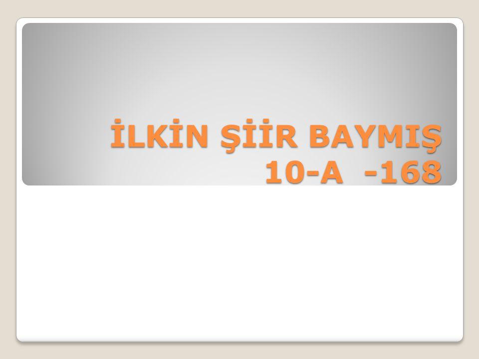 İLKİN ŞİİR BAYMIŞ 10-A -168