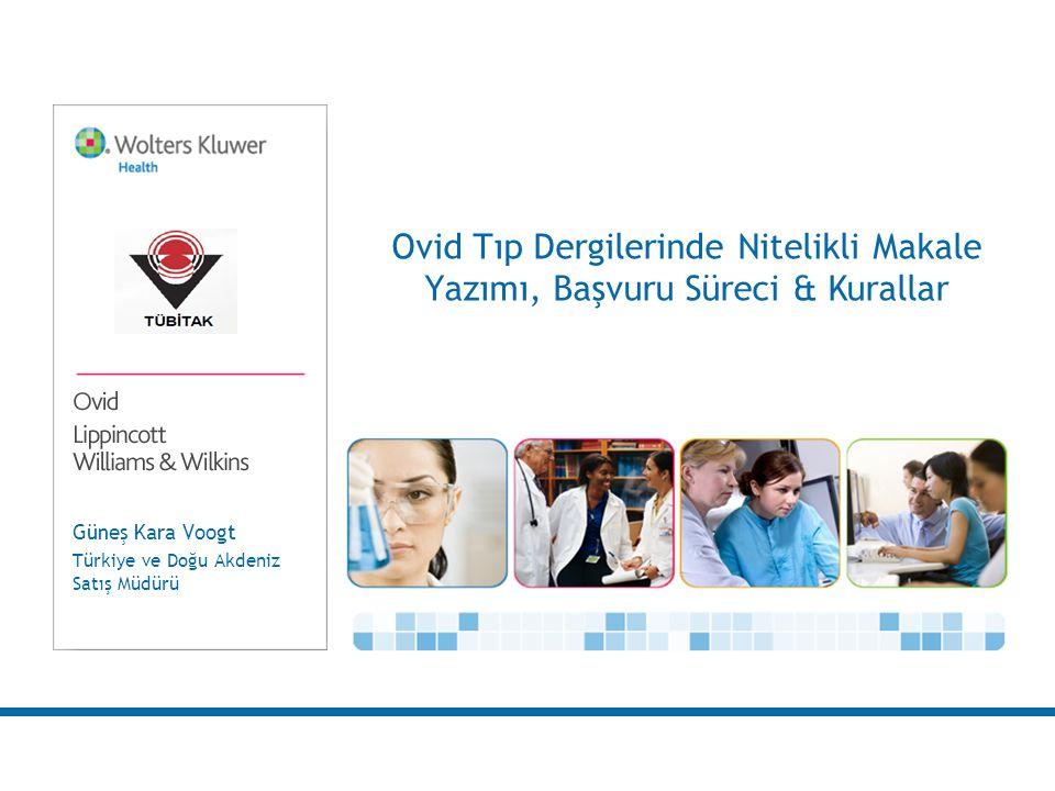 Güneş Kara Voogt Türkiye ve Doğu Akdeniz Satış Müdürü Ovid Tıp Dergilerinde Nitelikli Makale Yazımı, Başvuru Süreci & Kurallar