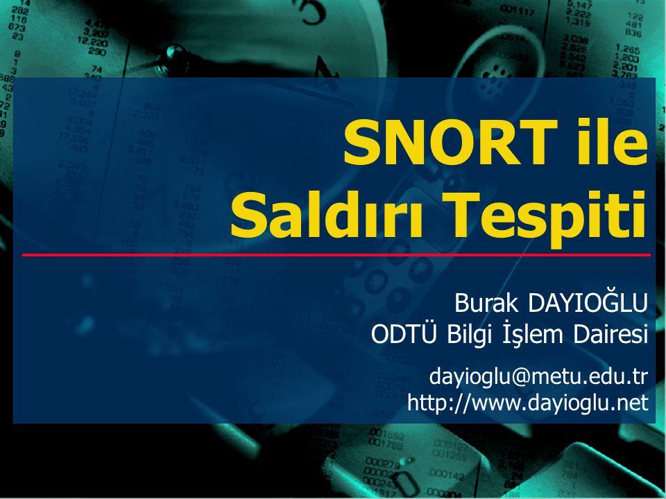 Orta Doğu Teknik Üniversitesi Bilgi İşlem Dairesi Başkanlığı © Burak DAYIOĞLU, Kasım 2001 2 Sunum Planı Saldırı TespitiSaldırı Tespiti Snort Nedir?Snort Nedir.