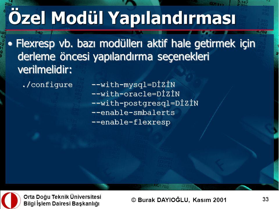 Orta Doğu Teknik Üniversitesi Bilgi İşlem Dairesi Başkanlığı © Burak DAYIOĞLU, Kasım 2001 33 Özel Modül Yapılandırması Flexresp vb. bazı modüllerı akt